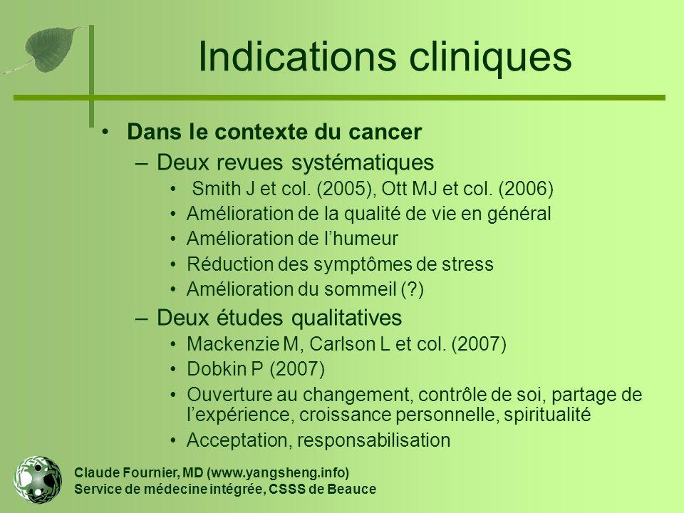 Indications cliniques Dans le contexte du cancer –Deux revues systématiques Smith J et col. (2005), Ott MJ et col. (2006) Amélioration de la qualité d