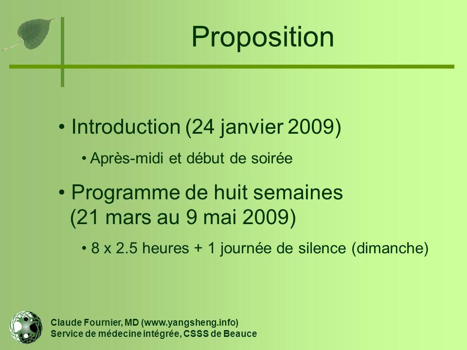 Proposition Claude Fournier, MD (www.yangsheng.info) Service de médecine intégrée, CSSS de Beauce Introduction (24 janvier 2009) Après-midi et début d