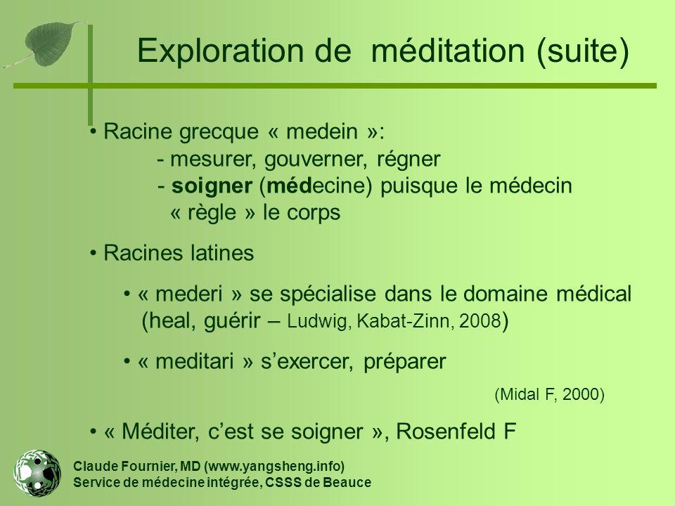 Exploration de méditation (suite) Racine grecque « medein »: - mesurer, gouverner, régner - soigner (médecine) puisque le médecin « règle » le corps R