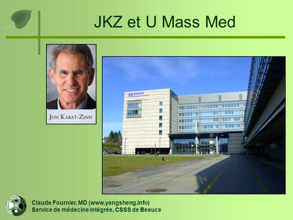 JKZ et U Mass Med Claude Fournier, MD (www.yangsheng.info) Service de médecine intégrée, CSSS de Beauce