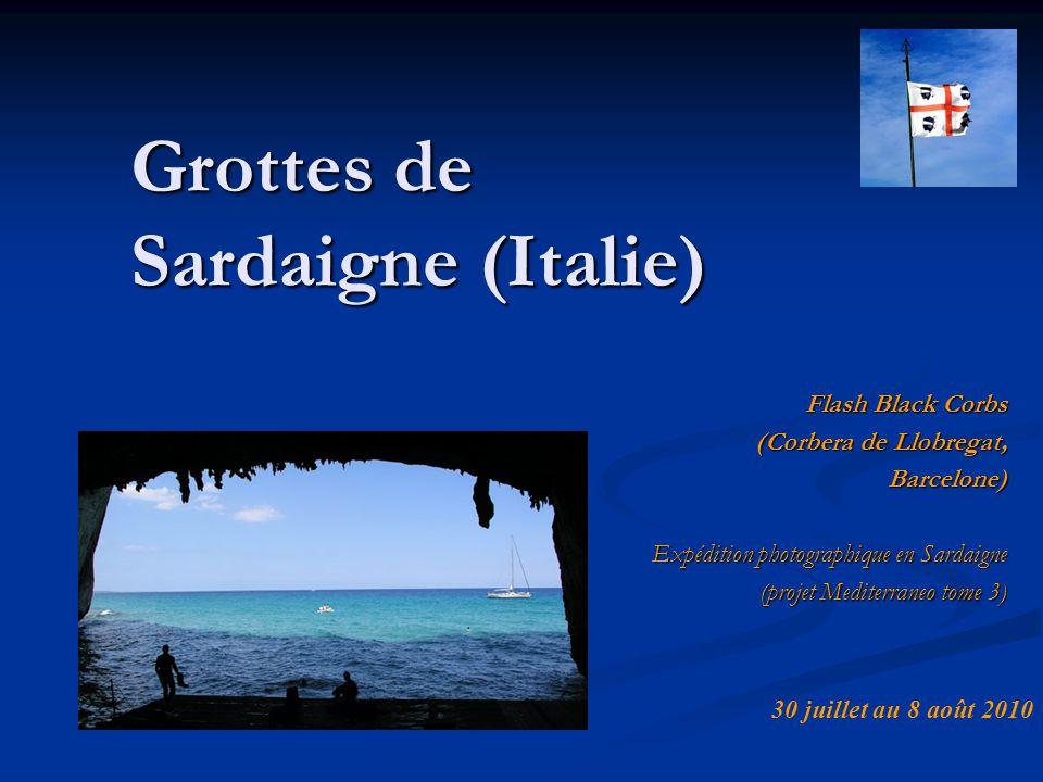 Grottes de Sardaigne (Italie) Flash Black Corbs (Corbera de Llobregat, Barcelone) Expédition photographique en Sardaigne (projet Mediterraneo tome 3)