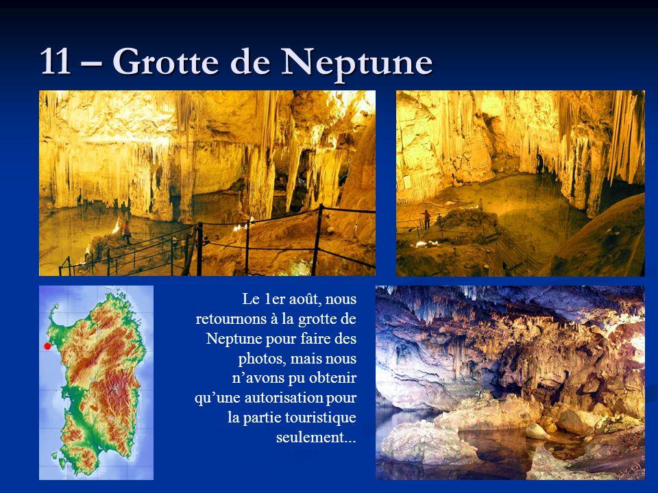 11 – Grotte de Neptune Le 1er août, nous retournons à la grotte de Neptune pour faire des photos, mais nous n'avons pu obtenir qu'une autorisation pou
