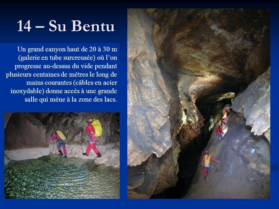 14 – Su Bentu Un grand canyon haut de 20 à 30 m (galerie en tube surcreusée) où l'on progresse au-dessus du vide pendant plusieurs centaines de mètres