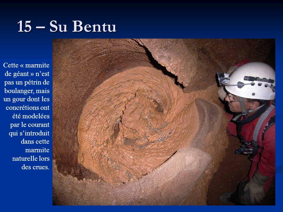 15 – Su Bentu Cette « marmite de géant » n'est pas un pétrin de boulanger, mais un gour dont les concrétions ont été modelées par le courant qui s'int