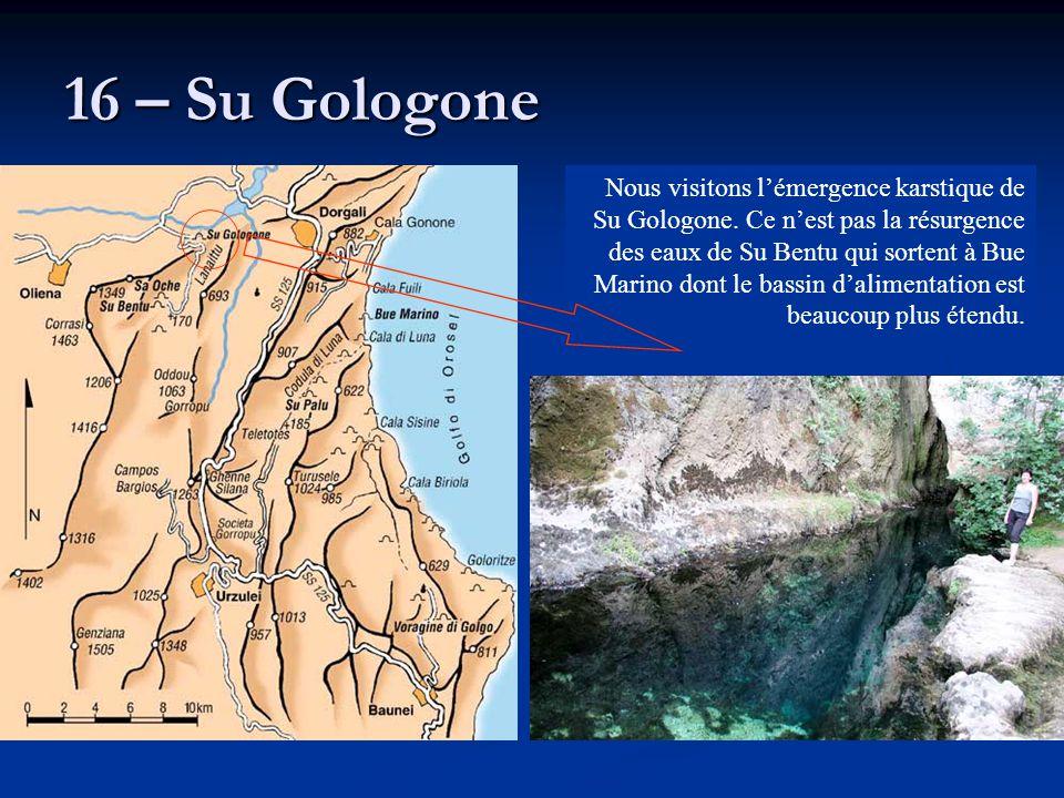 16 – Su Gologone Nous visitons l'émergence karstique de Su Gologone. Ce n'est pas la résurgence des eaux de Su Bentu qui sortent à Bue Marino dont le