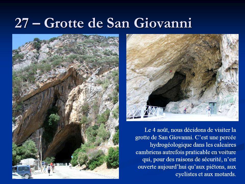 27 – Grotte de San Giovanni Le 4 août, nous décidons de visiter la grotte de San Giovanni. C'est une percée hydrogéologique dans les calcaires cambrie