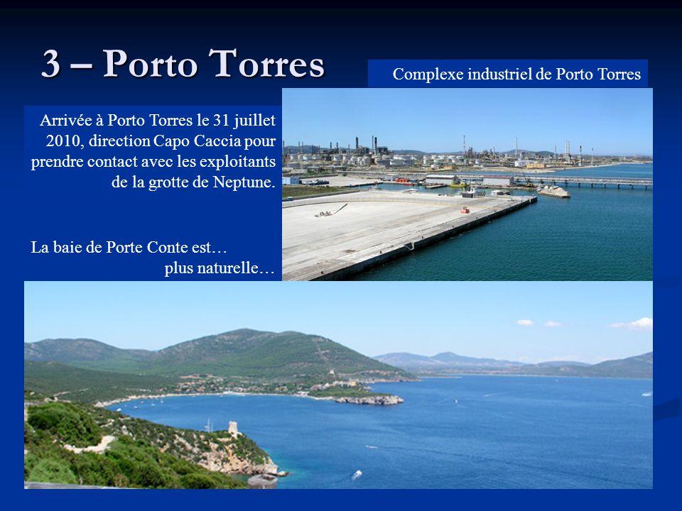 3 – Porto Torres Arrivée à Porto Torres le 31 juillet 2010, direction Capo Caccia pour prendre contact avec les exploitants de la grotte de Neptune. L