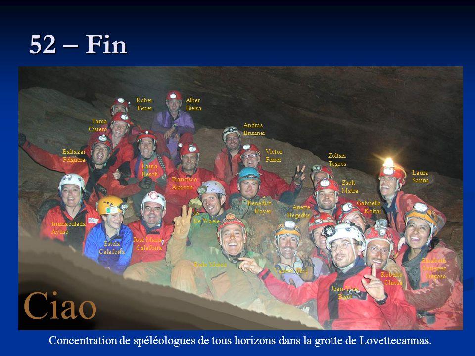 52 – Fin Concentration de spéléologues de tous horizons dans la grotte de Lovettecannas. Ciao Baltazar Felguera Alber Bielsa Tania Cistero Laura Besol