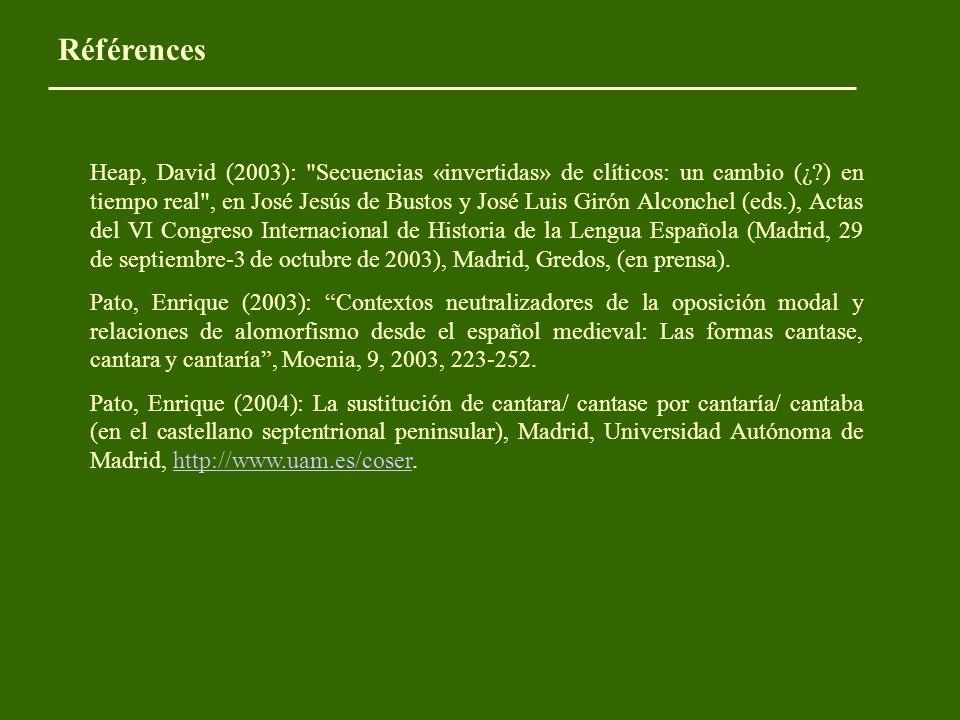 Heap, David (2003): Secuencias «invertidas» de clíticos: un cambio (¿?) en tiempo real , en José Jesús de Bustos y José Luis Girón Alconchel (eds.), Actas del VI Congreso Internacional de Historia de la Lengua Española (Madrid, 29 de septiembre-3 de octubre de 2003), Madrid, Gredos, (en prensa).