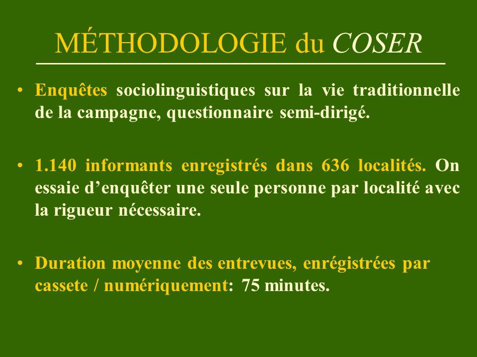 MÉTHODOLOGIE du COSER Enquêtes sociolinguistiques sur la vie traditionnelle de la campagne, questionnaire semi-dirigé.