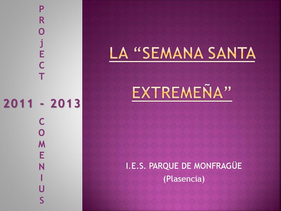I.E.S. PARQUE DE MONFRAGÜE (Plasencia) PROjECT COMENIUS 2011 - 2013