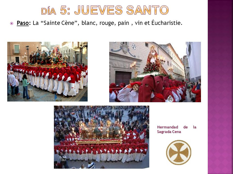 " Paso: La ""Sainte Cène"", blanc, rouge, pain, vin et Éucharistie. Hermandad de la Sagrada Cena Hermandad de la Sagrada Cena"