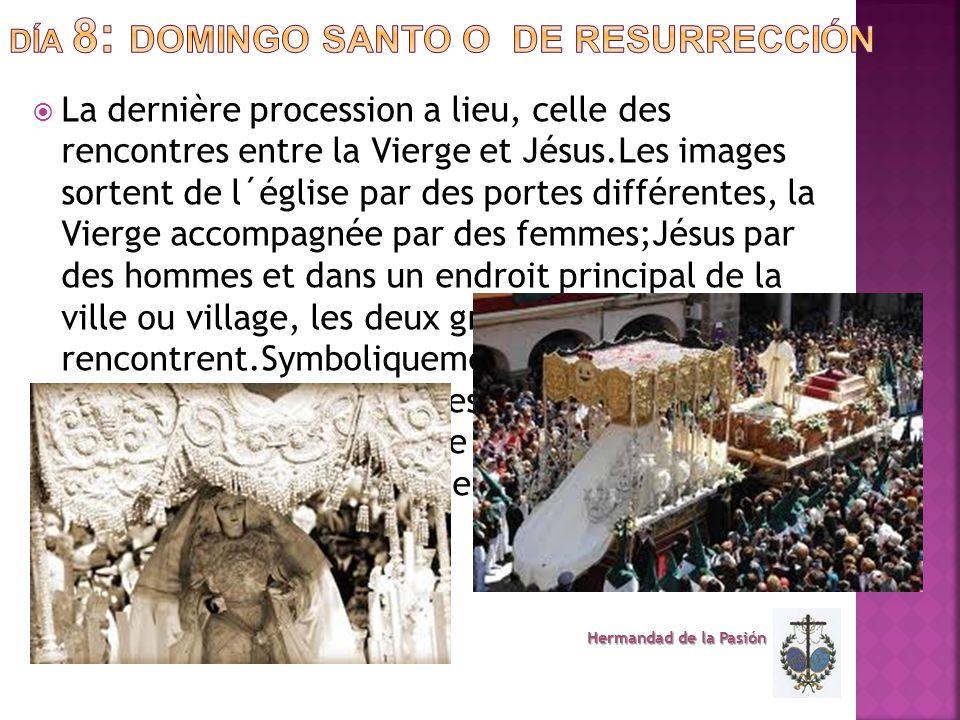  La dernière procession a lieu, celle des rencontres entre la Vierge et Jésus.Les images sortent de l´église par des portes différentes, la Vierge ac