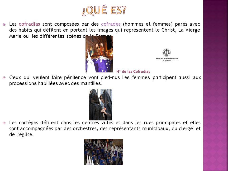  Les cofradías sont composées par des cofrades (hommes et femmes) parés avec des habits qui défilent en portant les images qui représentent le Christ