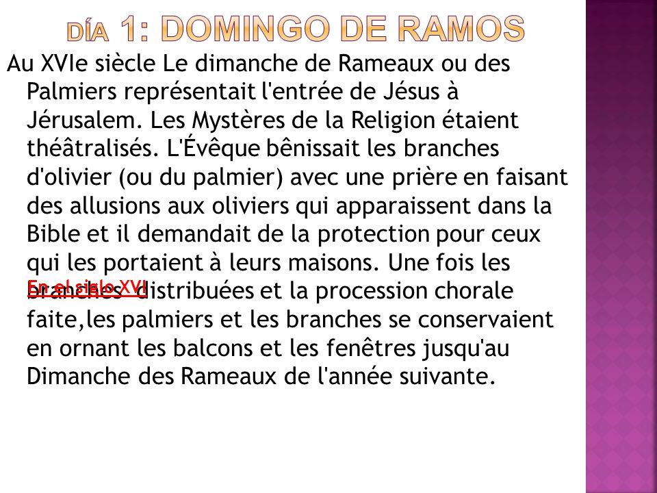Au XVIe siècle Le dimanche de Rameaux ou des Palmiers représentait l'entrée de Jésus à Jérusalem. Les Mystères de la Religion étaient théâtralisés. L'