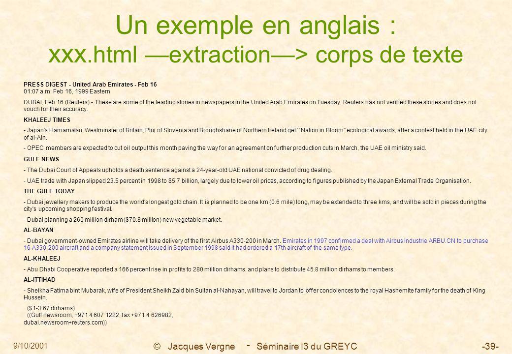 9/10/2001 © Jacques Vergne Séminaire I3 du GREYC-39- - Un exemple en anglais : xxx.html —extraction—> corps de texte PRESS DIGEST - United Arab Emirat