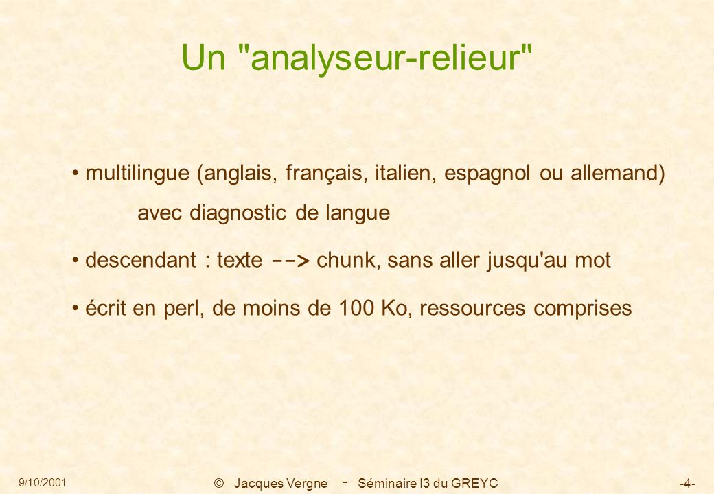 9/10/2001 © Jacques Vergne Séminaire I3 du GREYC-65- - Un exemple en espagnol : traitement répétitif sur les segments 0 : dLa Bolsa S sing principale