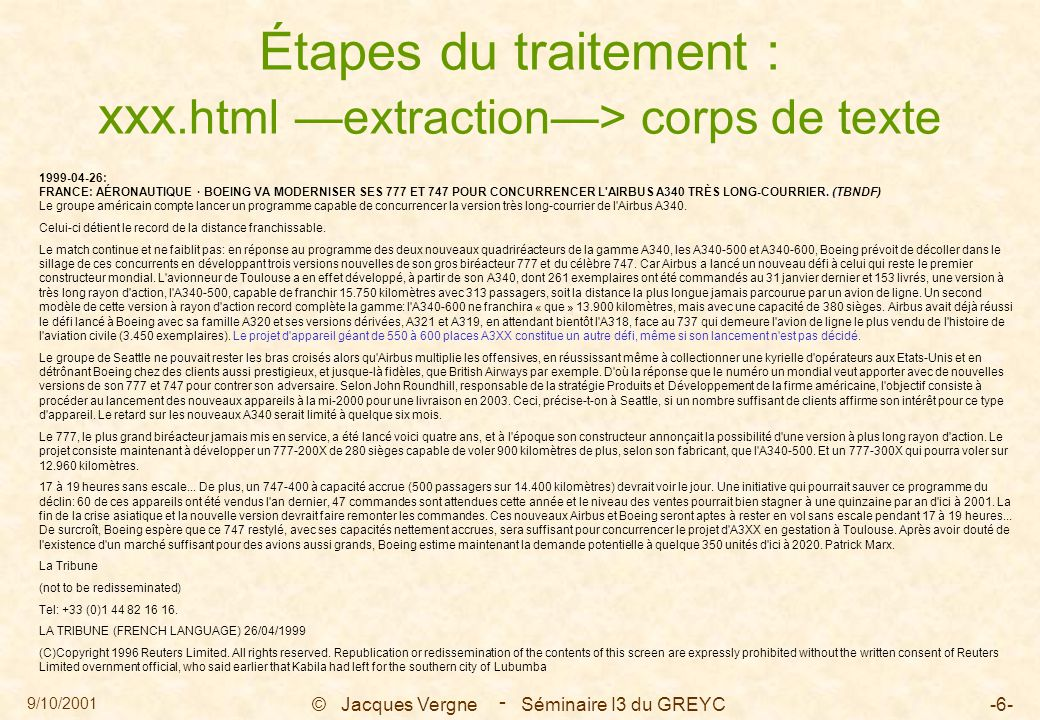 9/10/2001 © Jacques Vergne Séminaire I3 du GREYC-6- - Étapes du traitement : xxx.html —extraction—> corps de texte 1999-04-26: FRANCE: AÉRONAUTIQUE ·