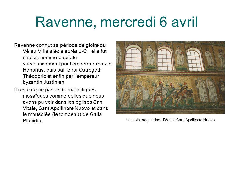 Ravenne, mercredi 6 avril Ravenne connut sa période de gloire du Vè au VIIIè siècle après J-C : elle fut choisie comme capitale successivement par l'e