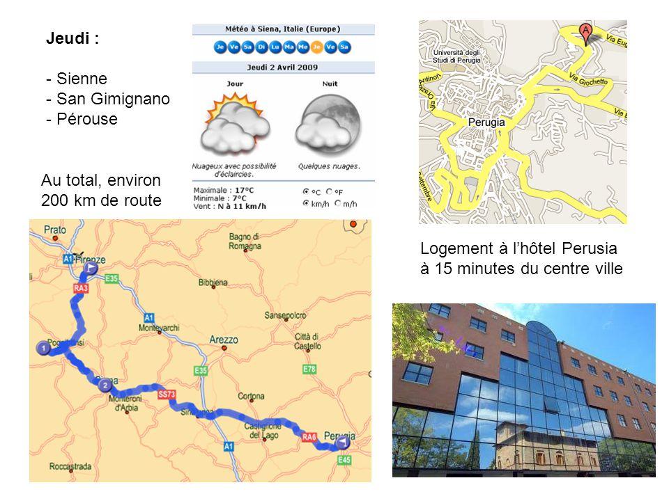 Jeudi : - Sienne - San Gimignano - Pérouse Logement à l'hôtel Perusia à 15 minutes du centre ville Au total, environ 200 km de route