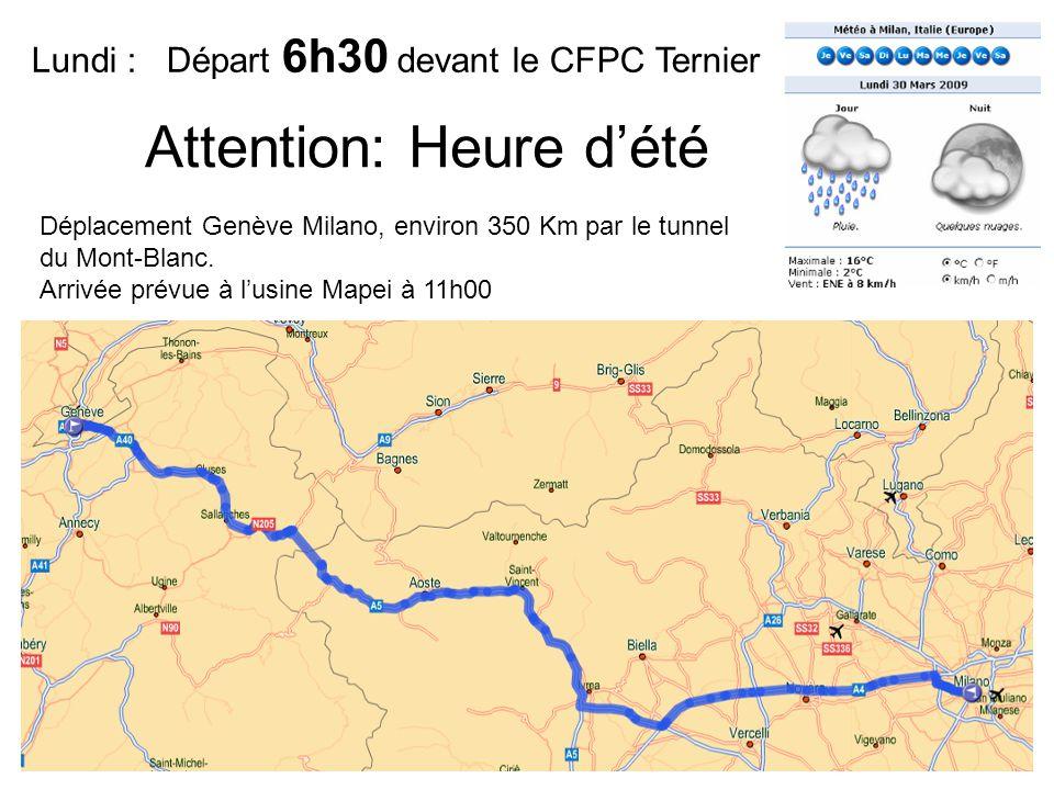 Lundi : Départ 6h30 devant le CFPC Ternier Déplacement Genève Milano, environ 350 Km par le tunnel du Mont-Blanc.