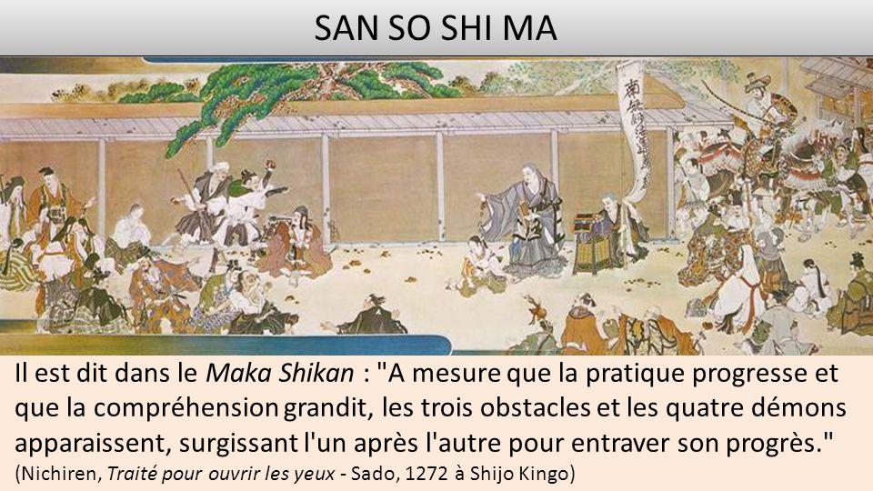 Les trois obstacles et quatre démons (san- so shi-ma, 三障四魔 ) sont des événements ou des influences qui nuisent gravement à la pratique du bouddhisme ou qui affaiblissent l'esprit.