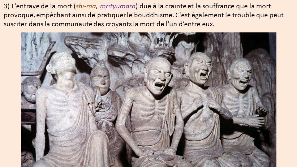 3) L'entrave de la mort (shi-ma, mrityumara) due à la crainte et la souffrance que la mort provoque, empêchant ainsi de pratiquer le bouddhisme. C'est