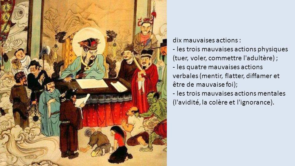 dix mauvaises actions : - les trois mauvaises actions physiques (tuer, voler, commettre l'adultère) ; - les quatre mauvaises actions verbales (mentir,