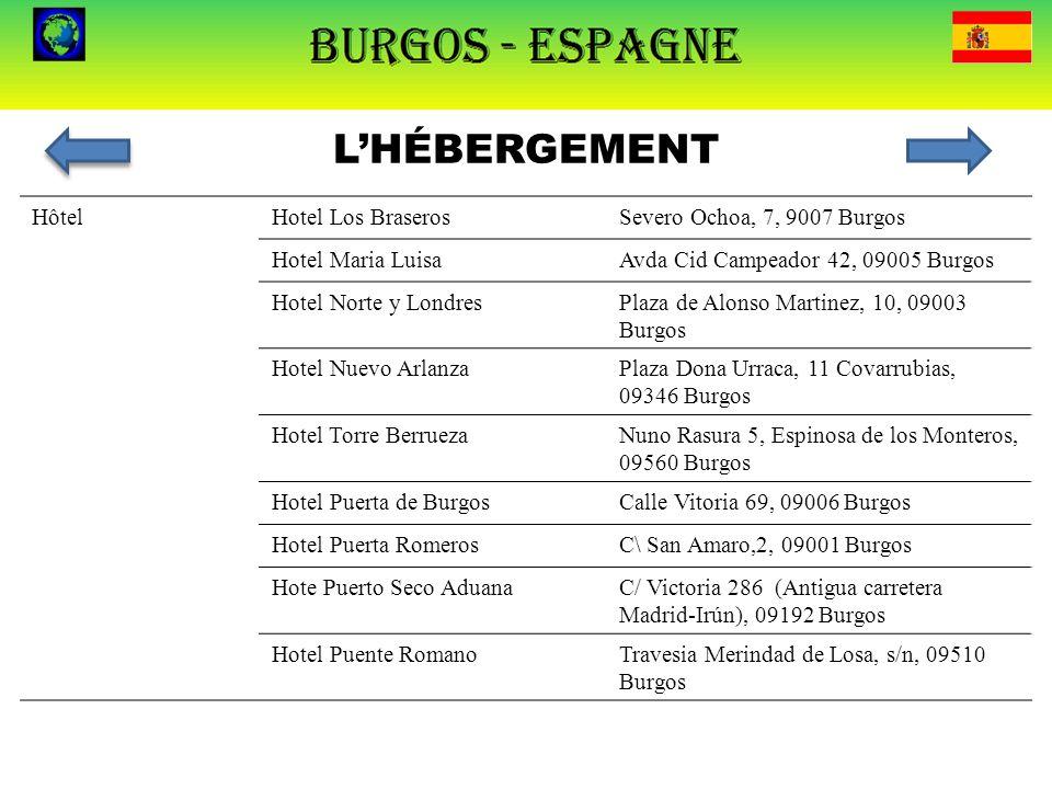 L'HÉBERGEMENT HôtelHotel Los BraserosSevero Ochoa, 7, 9007 Burgos Hotel Maria LuisaAvda Cid Campeador 42, 09005 Burgos Hotel Norte y LondresPlaza de A