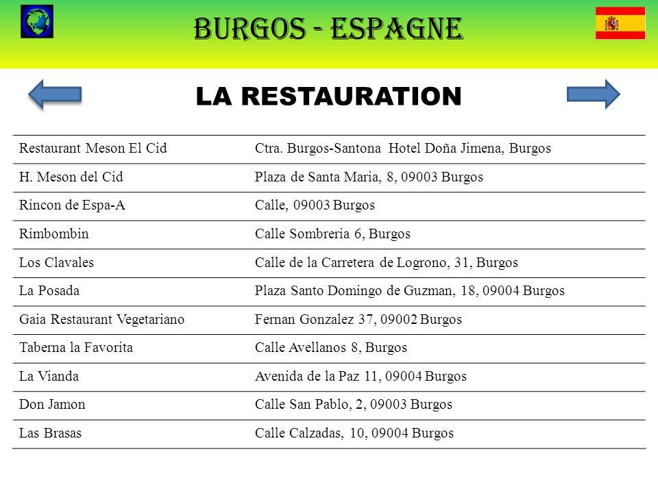 LA RESTAURATION Restaurant Meson El CidCtra. Burgos-Santona Hotel Doña Jimena, Burgos H. Meson del CidPlaza de Santa Maria, 8, 09003 Burgos Rincon de