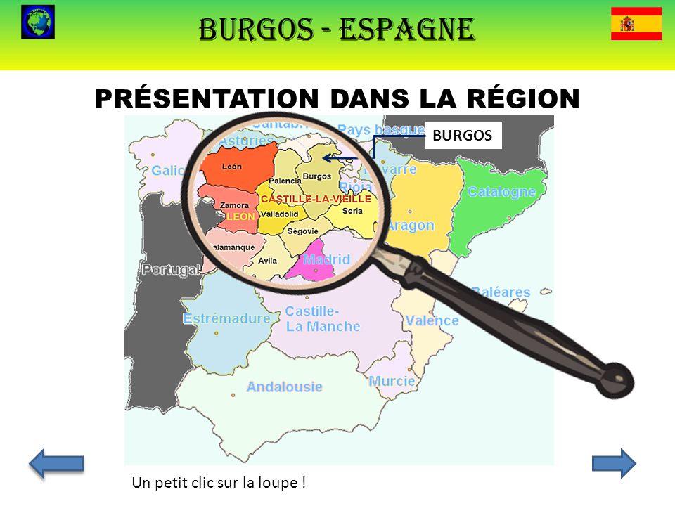 PRÉSENTATION DANS LA RÉGION BURGOS Un petit clic sur la loupe !