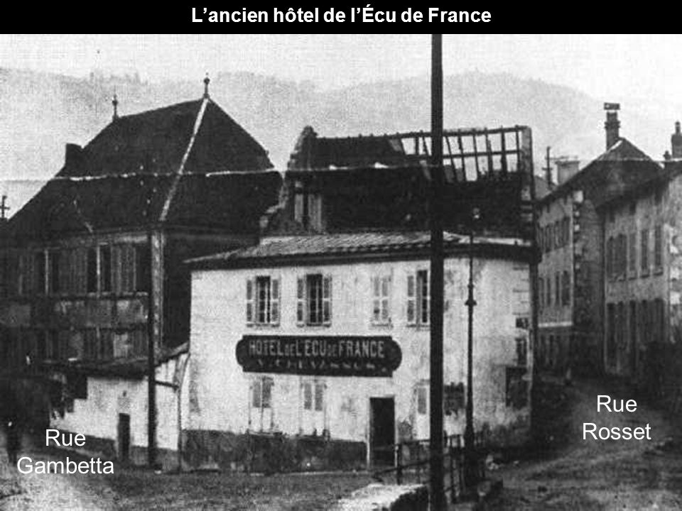 L'ancien hôtel de l'Écu de France Rue Rosset Rue Gambetta