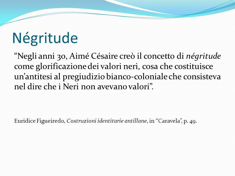 """Négritude """"Negli anni 30, Aimé Césaire creò il concetto di négritude come glorificazione dei valori neri, cosa che costituisce un'antitesi al pregiudi"""