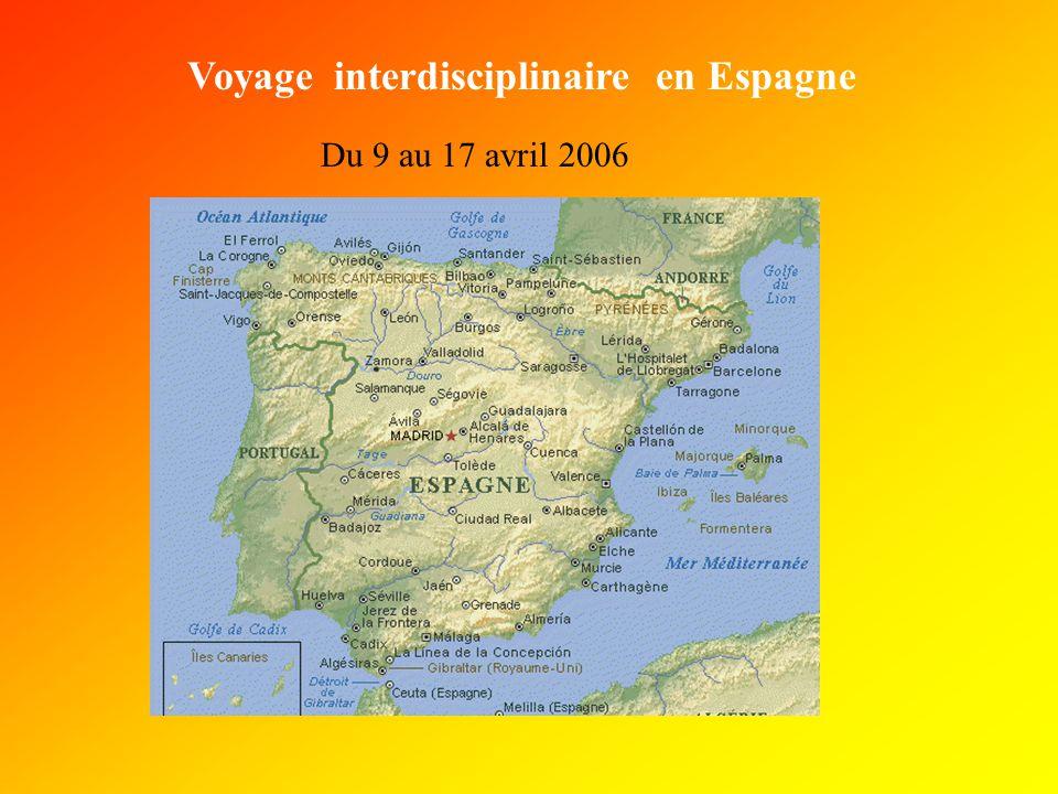 Voyage interdisciplinaire en Espagne Du 9 au 17 avril 2006