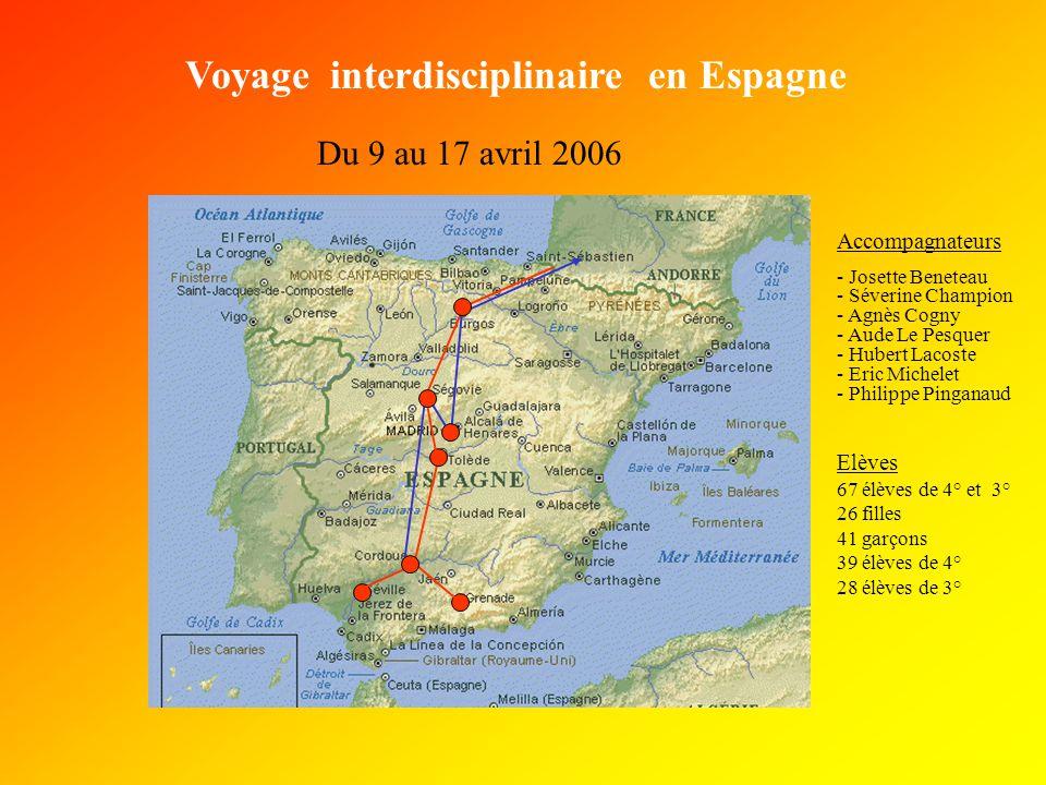 Voyage interdisciplinaire en Espagne Du 9 au 17 avril 2006 - Josette Beneteau - Séverine Champion - Agnès Cogny - Aude Le Pesquer - Hubert Lacoste - E