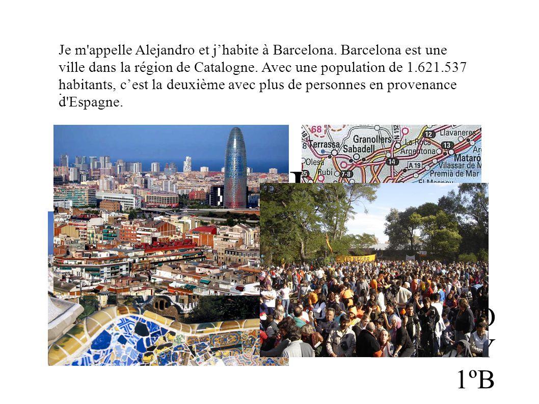 B ARCELONA ALEJANDRO DIAZ REY 1ºB Je m appelle Alejandro et j'habite à Barcelona.