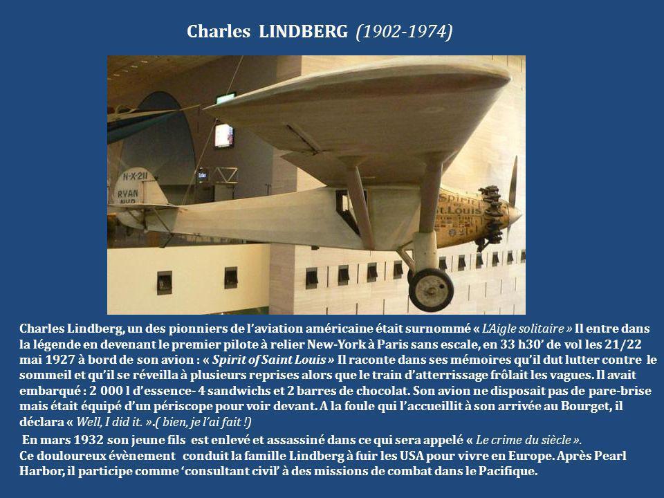Charles LINDBERG (1902-1974) Charles Lindberg, un des pionniers de l'aviation américaine était surnommé « L'Aigle solitaire » Il entre dans la légende
