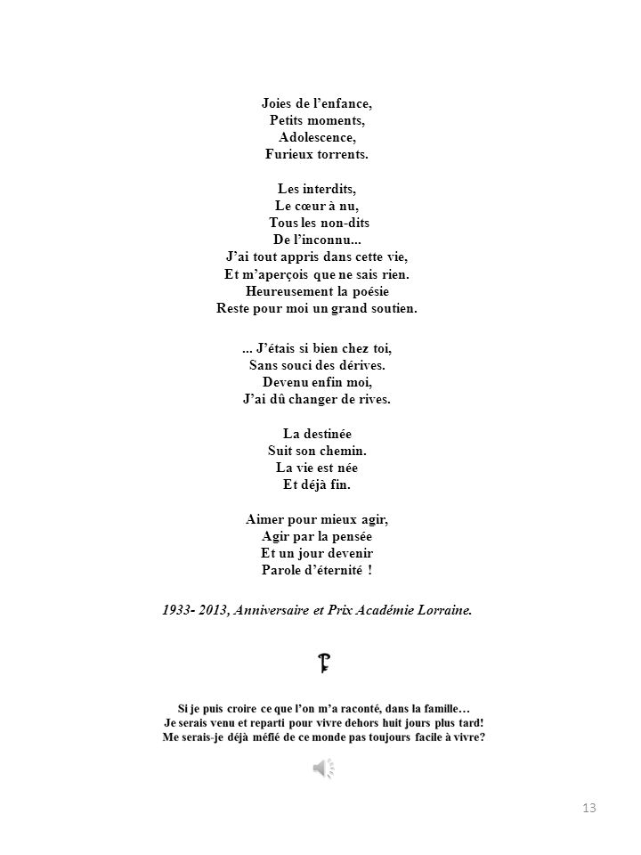 1933…j'arrive. Eternel Ensemencement - A.F.T - © Embryon d'éternité Créature de rêve, Gonflée, ventrue d'espoir, Parturiente trop brève Fruit du couch
