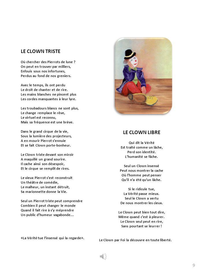 CLOWN par FOI (Introduction!) Pierrot des Vosges a passé les chicanes de la vie comme un Ravi Funambule. J'ai commencé ce «mémoire de ma vie» par un E