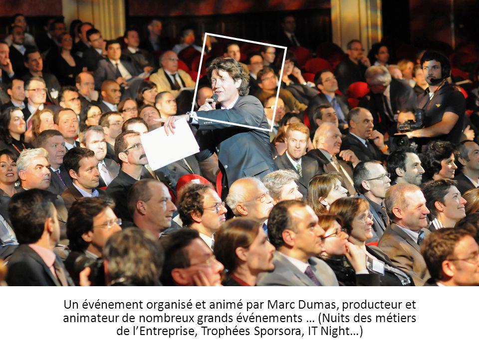 Un événement organisé et animé par Marc Dumas, producteur et animateur de nombreux grands événements … (Nuits des métiers de l'Entreprise, Trophées Sp