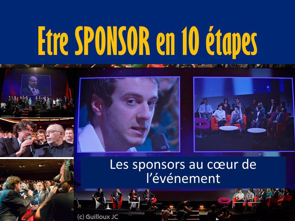 Les sponsors au cœur de l'événement Etre SPONSOR en 10 étapes