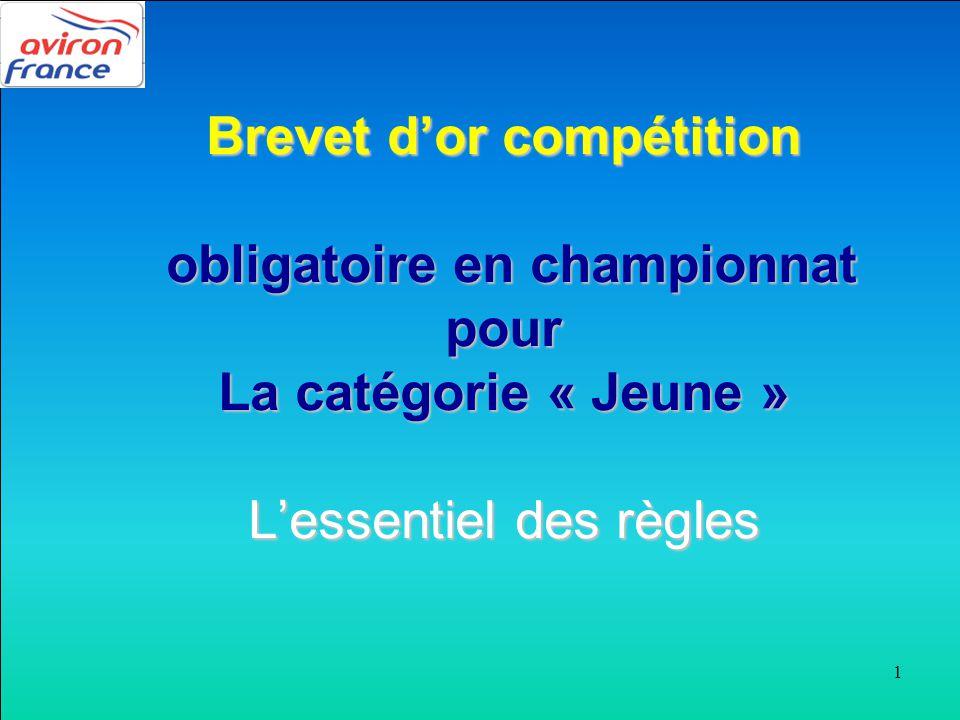 1 Brevet d'or compétition obligatoire en championnat pour La catégorie « Jeune » L'essentiel des règles
