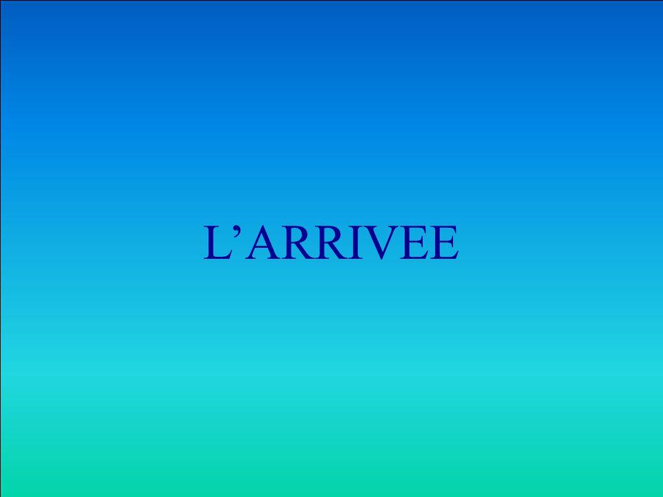 L'ARRIVEE