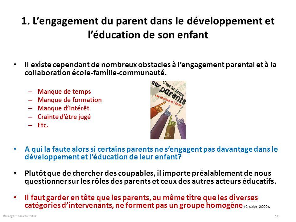 1. L'engagement du parent dans le développement et l'éducation de son enfant Il existe cependant de nombreux obstacles à l'engagement parental et à la