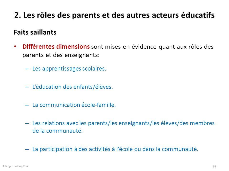 2. Les rôles des parents et des autres acteurs éducatifs Faits saillants Différentes dimensions sont mises en évidence quant aux rôles des parents et