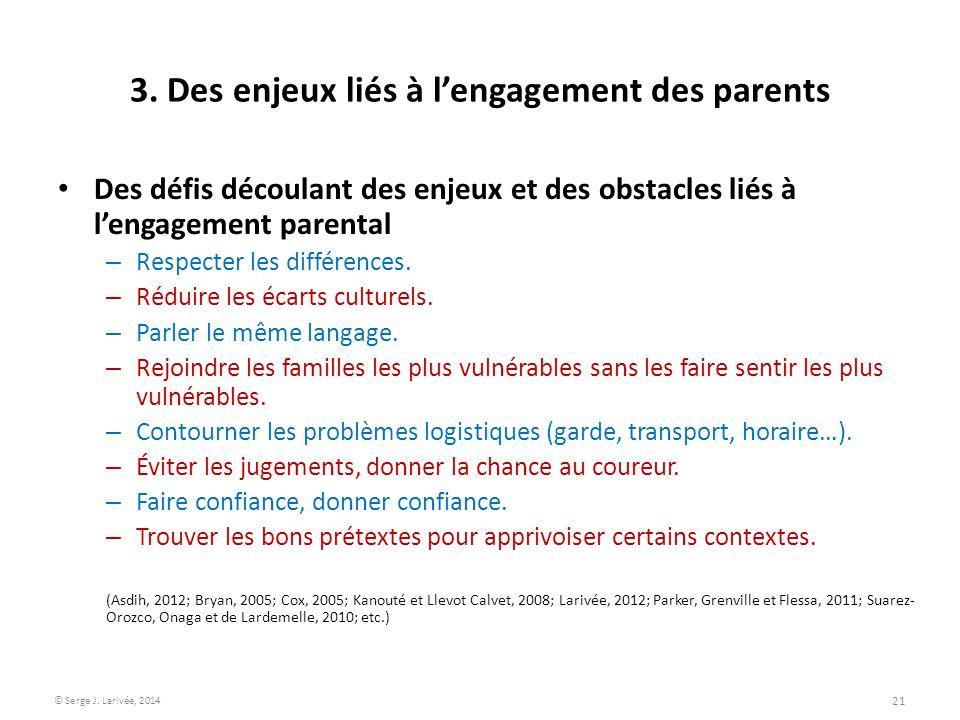3. Des enjeux liés à l'engagement des parents Des défis découlant des enjeux et des obstacles liés à l'engagement parental – Respecter les différences
