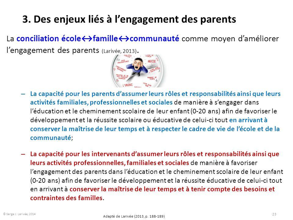3. Des enjeux liés à l'engagement des parents La conciliation école↔famille↔communauté comme moyen d'améliorer l'engagement des parents (Larivée, 2013