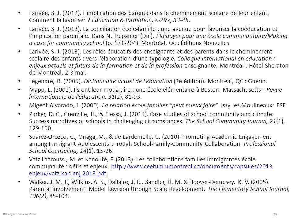Larivée, S. J. (2012). L'implication des parents dans le cheminement scolaire de leur enfant. Comment la favoriser ? Éducation & formation, e-297, 33-