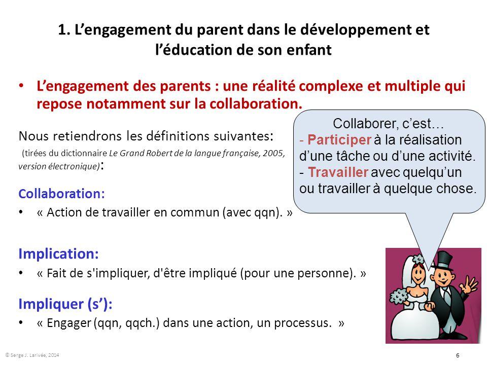 1. L'engagement du parent dans le développement et l'éducation de son enfant L'engagement des parents : une réalité complexe et multiple qui repose no