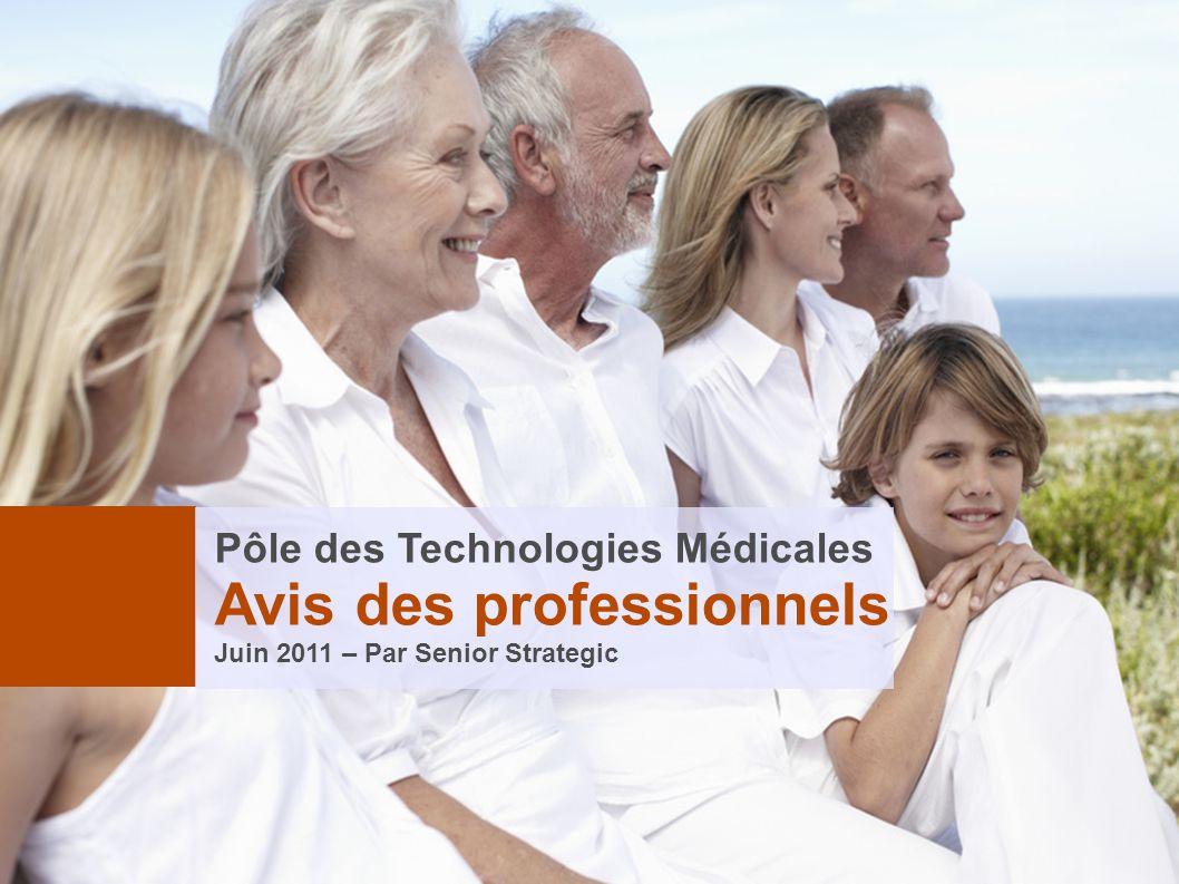 Pôle des Technologies Médicales Avis des professionnels Juin 2011 – Par Senior Strategic